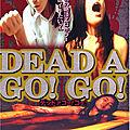 Dead a go! go! (yamanouchi, le retour... foireux !)
