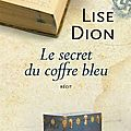Le secret du coffre bleu de lise dion