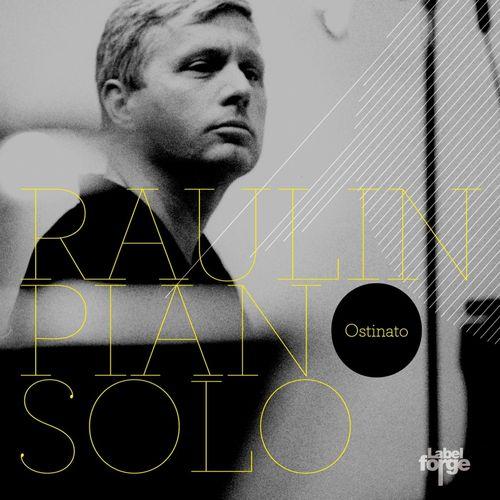 François Raulin - 2010 - Ostinato, Piano solo (Forge)