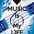 Music is my life...[134]