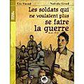 Les soldats qui ne voulaient plus se faire la guerre : noël 1914 d'eric simard