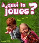 a_quoi_tu_joues