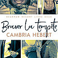 Braver la tempête de cambria hebert [bearpaw resort #2]