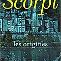 Scorpi, les origines, de roxane dambre