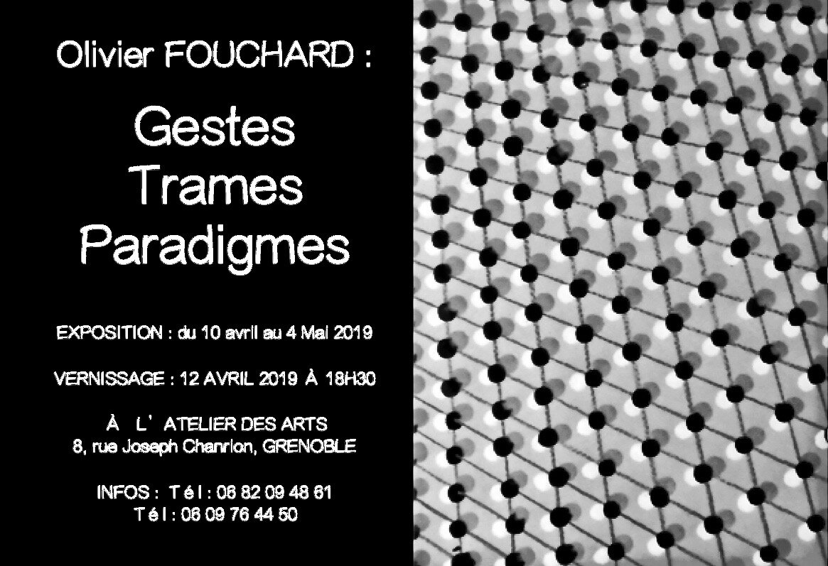 Olivier Fouchard : GESTES, TRAMES, PARADIGMES :- 2019 (PRÉPARATION)