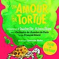 Un amour de tortue, par roald dahl & lu par françois morel