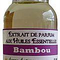 Extrait de parfum bambou - perfume extract bamboo