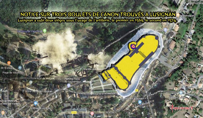 NOTICE SUR TROIS BOULETS DE CANON TROUVÉS A LUSIGNAN Lusignan a subi deux sièges sous l'usage de l'artillerie, le premier en 1569, le second en 1574