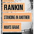 L'ete se livre - standing in another man's grave, de ian rankin