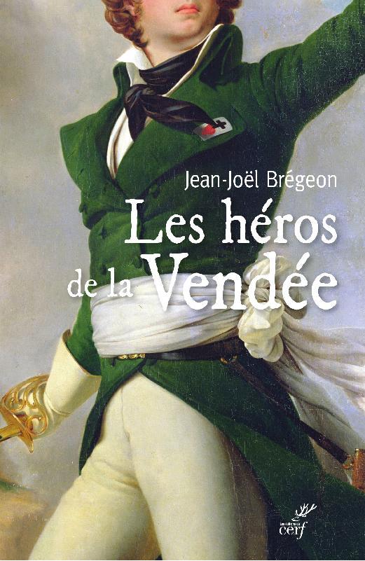 « Les Héros de la Vendée », le nouveau livre de J.-J. Brégeon