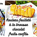 Vidéo - recette facile - rouleau feuilleté à la brousse, chocolat et fruits confits ( cannoli revisités)