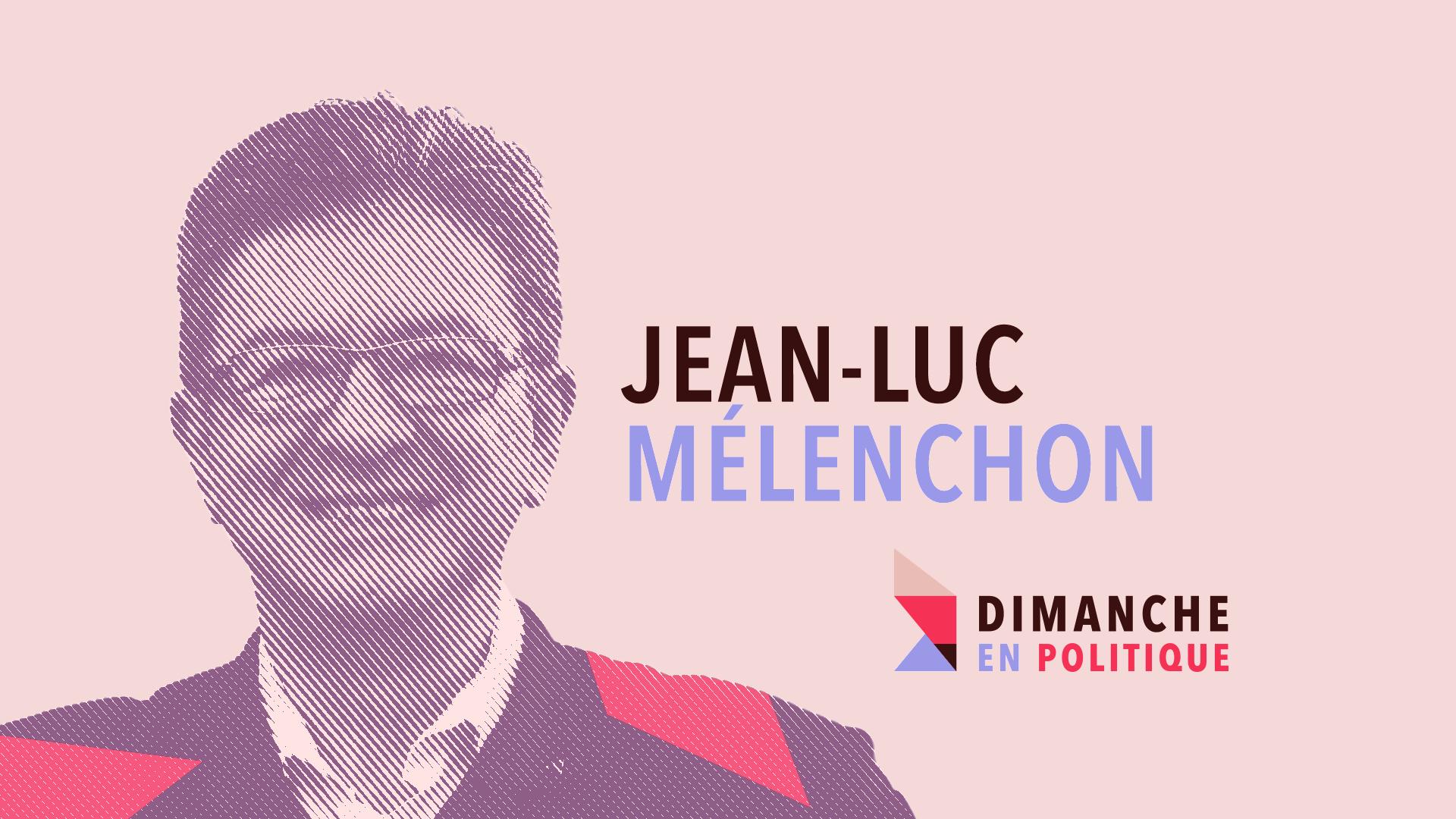 DIMANCHE EN POLITIQUE SUR FRANCE 3 N°25 : JEAN-LUC MELENCHON