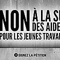 Non à la suppression des aides au logement pour les jeunes travailleurs précaires ! signez la pétition !