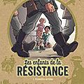 Les enfants de la résistance, tome 1 : premières actions - vincent dugomier & benoit ers