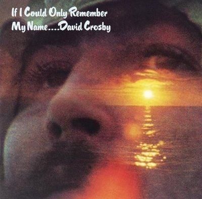 20090803191103_if_i_could_only_remember_my_name_david_crosby