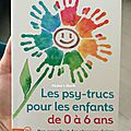 Les psy-trucs : conseil et réponse sur le développement de l'enfant