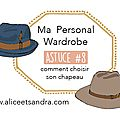 Ma personal wardrobe : astuce #8 comment choisir son chapeau