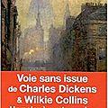 Charles dickens & wilkie collins, voie sans issue
