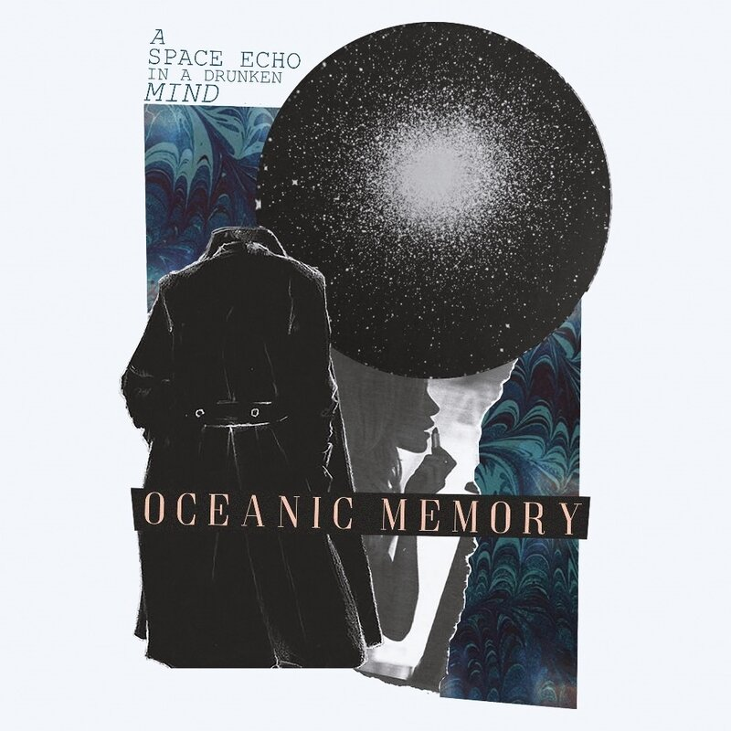 Oceanic Memory - A Space Echo In A Druken Mind