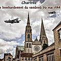 Chartres le bombardement du vendredi 26 mai 1944