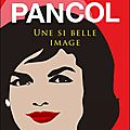 Une si belle image - katherine pancol