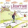 Léontine, princesse en salopette, de séverine vidal, chez editions les ptits bérets **