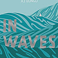 La bd de la semaine - in waves, de aj dungo