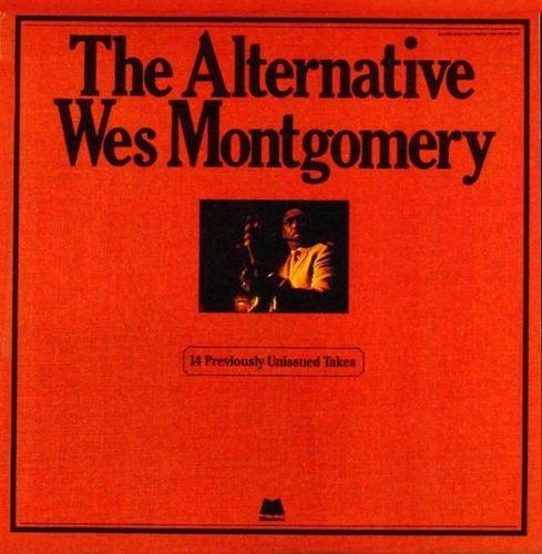 Wes Montgomery - 1960 - The Alternative Wes Montgomery (Milestone)