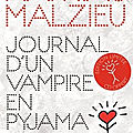 Journal d'un vampire en pyjama, de mathias malzieu