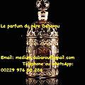 Maître medium voyant marabout sérieux et compétent pour retour d'affection efficace et autres travaux occultes > parfum > le par
